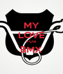 MY LOVE FOR BMX  - Personalised Poster A4 size