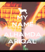 MY NAME IS ALHAMDA ARIQAL - Personalised Poster A4 size