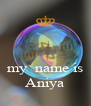 my  name is Aniya - Personalised Poster A4 size