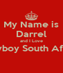 My Name is Darrel and I Love Playboy South Africa  - Personalised Poster A4 size