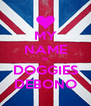 MY NAME IS DOGGIES DEBONO - Personalised Poster A4 size