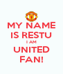 MY NAME IS RESTU I AM UNITED FAN! - Personalised Poster A4 size