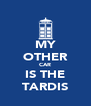 MY OTHER CAR IS THE TARDIS - Personalised Poster A4 size