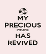 MY PRECIOUS PHONE HAS REVIVED - Personalised Poster A4 size
