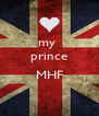 my  prince  MHF  - Personalised Poster A4 size