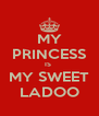 MY PRINCESS IS  MY SWEET LADOO - Personalised Poster A4 size