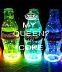 MY  QUEEN? MY COKE  - Personalised Poster A4 size