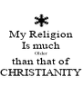 My Religion Is much Older than that of CHRISTIANITY - Personalised Poster A4 size