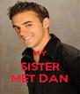 MY SISTER MET DAN - Personalised Poster A4 size