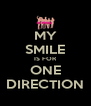 MY SMILE IS FOR ONE DIRECTION - Personalised Poster A4 size