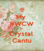 My  #WCW is  Crystal  Cantu - Personalised Poster A4 size
