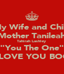 "My Wife and Child Mother Tanileah Tahirah Lashley ""You The One"" I LOVE YOU BOO - Personalised Poster A4 size"