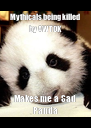 Mythicals being killed by AWTOK Makes me a Sad Panda - Personalised Poster A4 size