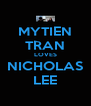 MYTIEN TRAN LOVES NICHOLAS LEE - Personalised Poster A4 size