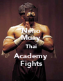 Nélio Muay  Thai Academy Fights - Personalised Poster A4 size