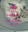 NA MINHA  CASA até a gata  É 15 - Personalised Poster A4 size