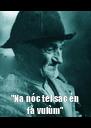 """""""Na nóc tel sàc én fà vulùm"""" - Personalised Poster A4 size"""