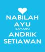 NABILAH AYU SAYANG ANDRIK SETIAWAN - Personalised Poster A4 size