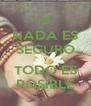 NADA ES SEGURO Y TODO ES POSIBLE - Personalised Poster A4 size
