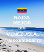 NADA MEJOR QUE VENEZUELA @alexsalazarm - Personalised Poster A4 size