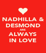 NADHILLA & DESMOND ARE ALWAYS IN LOVE - Personalised Poster A4 size
