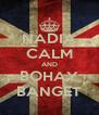 NADIA CALM AND BOHAY BANGET - Personalised Poster A4 size
