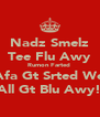 Nadz Smelz Tee Flu Awy Rumon Farted  Afa Gt Srted We All Gt Blu Awy! - Personalised Poster A4 size