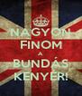 NAGYON FINOM A BUNDÁS KENYÉR! - Personalised Poster A4 size
