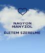 NAGYON HIÁNYZOL  ÉLETEM SZERELME  - Personalised Poster A4 size