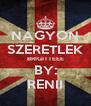 NAGYON SZERETLEK BRIGITTEEE BY: RENII - Personalised Poster A4 size