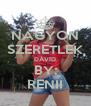 NAGYON SZERETLEK DÁVID BY: RENII - Personalised Poster A4 size