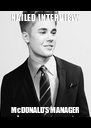 NAILED INTERVIEW McDONALD'S MANAGER - Personalised Poster A4 size