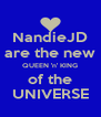 NandieJD are the new QUEEN 'n' KING of the UNIVERSE - Personalised Poster A4 size