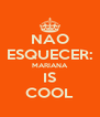 NAO ESQUECER: MARIANA IS COOL - Personalised Poster A4 size
