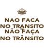 NAO FACA NO TRANSITO AND NÃO FAÇA NO TRÂNSITO - Personalised Poster A4 size
