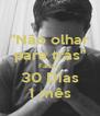 """""""Não olhar para trás"""" Faltam 30 Dias 1 mês - Personalised Poster A4 size"""