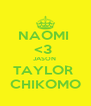 NAOMI  <3  JASON  TAYLOR  CHIKOMO - Personalised Poster A4 size