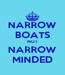 NARROW BOATS NOT NARROW MINDED - Personalised Poster A4 size
