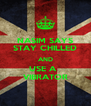 NASIM SAYS STAY CHILLED AND USE A   VIBRATOR - Personalised Poster A4 size