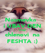 Nasmevka   i UBAV DEN dragi chlenovi  na FESHTA :) - Personalised Poster A4 size