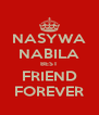 NASYWA NABILA BEST FRIEND FOREVER - Personalised Poster A4 size