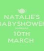NATALIE'S BABYSHOWER SUNDAY 10TH MARCH  - Personalised Poster A4 size