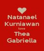 Natanael Kurniawan love Thea Gabriella - Personalised Poster A4 size