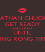 NATHAN CHUCKS GET READY ONLY 4 DAYS UNTIL KING KONG TIME - Personalised Poster A4 size