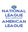 NATIONAL LEAGUE WILL DEMOLISH AMERICAN LEAGUE - Personalised Poster A4 size