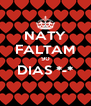 NATY FALTAM 90 DIAS *-*  - Personalised Poster A4 size