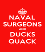 NAVAL SURGEONS AND DUCKS QUACK - Personalised Poster A4 size