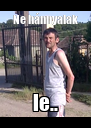 Ne hánnyalak le.. - Personalised Poster A4 size