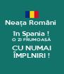 Neața Români  în Spania ! O ZI FRUMOASĂ CU NUMAI ÎMPLNIRI ! - Personalised Poster A4 size