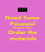 Need Some Financial Wisdom then Order the  materials - Personalised Poster A4 size